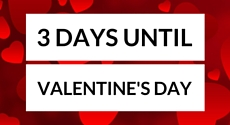 Only 3 days left until Valentine's Day!