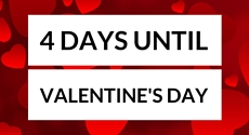 Only 4 days left until Valentine's Day!